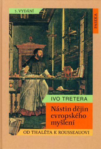 Ivo Tretera: Nástin dějin evropského myšlení cena od 196 Kč