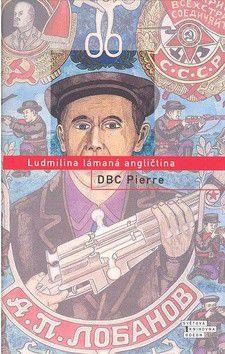 DBC Pierre: Ludmilina lámaná angličtina cena od 0 Kč