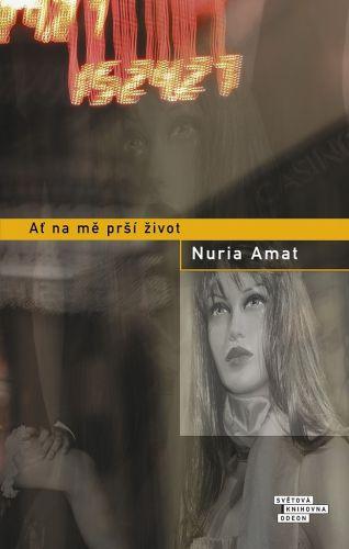 Nuria Amat: Ať na mě prší život cena od 221 Kč