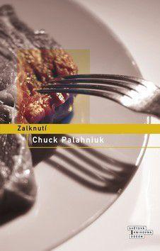 Chuck Palahniuk: Zalknutí cena od 0 Kč