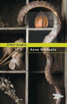 Anne Michaels: Zimní krypta cena od 0 Kč