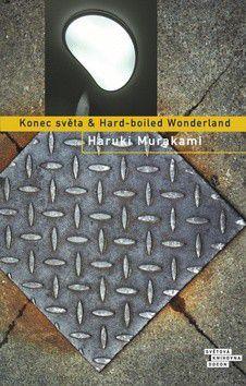 Haruki Murakami: Konec světa & Hard-boiled Wonderland cena od 268 Kč