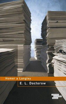 E.L. Doctorow: Homer a Langley cena od 206 Kč