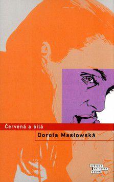 Dorota Maslowska: Červená a bílá cena od 197 Kč