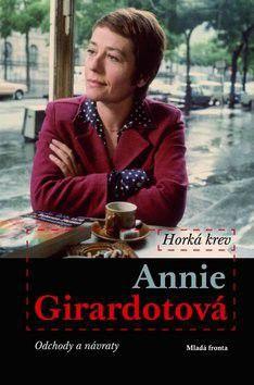 Annie Girardot: Horká krev – Odchody a návraty cena od 215 Kč