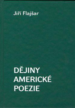 Jiří Flajšar: Dějiny americké poezie cena od 184 Kč