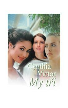 Cynthia Victor: My tři cena od 76 Kč