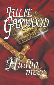 Julie Garwood: Hudba meče cena od 119 Kč