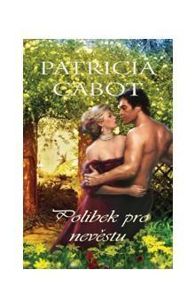 Patricia Cabot: Polibek pro nevěstu cena od 107 Kč