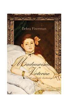 Debra Finerman: Mademoiselle Victorine cena od 159 Kč