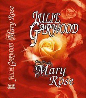 Julie Garwood: Mary Rose cena od 224 Kč