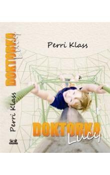 Perri Klass: Doktorka Lucy cena od 32 Kč