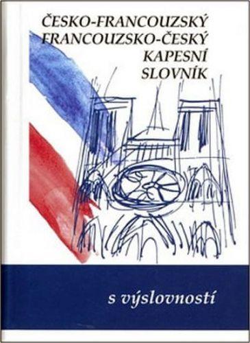 Gailly Iva, Kolektiv: Česko-francouzský, francouzsko český kapesní slovník cena od 232 Kč