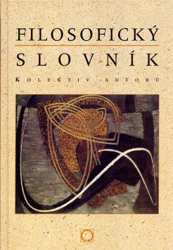 Kolektiv: Filosofický slovník cena od 275 Kč