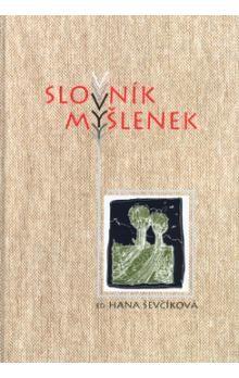 Hana Ševčíková: Slovník myšlenek cena od 86 Kč