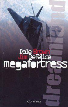 Dale Brown, Jim DeFelice: Dreamland - Megafortress cena od 38 Kč