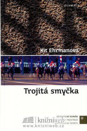Kit Ehrman: Trojitá smyčka cena od 57 Kč