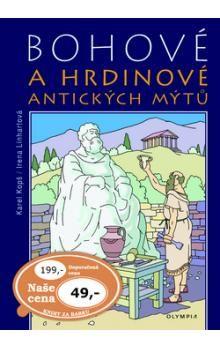 Tilman Rammstedt, Karel Kopš, Irena Linhartová: Bohové a hrdinové antických mýtů cena od 34 Kč