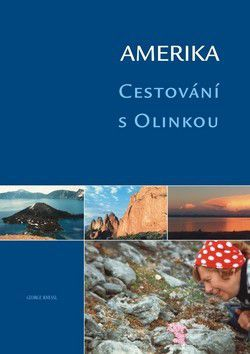 George Knessl: Amerika Cestování s Olinkou cena od 260 Kč