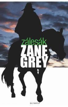 Zane Grey: Zálesák cena od 0 Kč