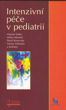 Marián Fedor, Milan Minarik: Intenzivní péče v pediatrii cena od 166 Kč