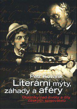 Petr Kovařík: Literární mýty, záhady a aféry cena od 175 Kč