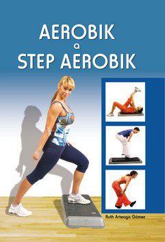 Ruth Arteaga Gómez: Aerobik a step aerobik cena od 48 Kč