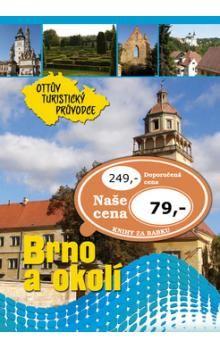 Anna Víšková: Brno a okolí Ottův turistický průvodce cena od 57 Kč