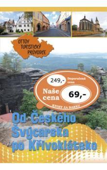 Od Českého Švýcarska po Křivoklátsko Ottův turistický průvodce cena od 53 Kč