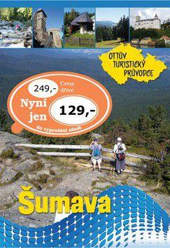 Šumava Ottův turistický průvodce cena od 99 Kč