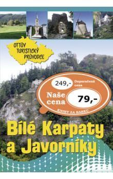 Bílé Karpaty a Javorníky Ottův turistický průvodce cena od 53 Kč