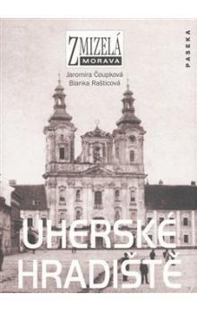 Jaromíra Čoupková, Blanka Rašticová: Uherské Hradiště cena od 223 Kč