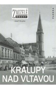 Josef Stupka: Kralupy nad Vltavou cena od 194 Kč