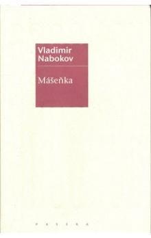 Vladimir Nabokov: Mášeňka cena od 75 Kč