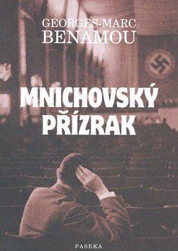 Georges-Marc Benamou: Mnichovský přízrak cena od 284 Kč