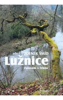 Zdeněk Šmíd: Lužnice cena od 303 Kč
