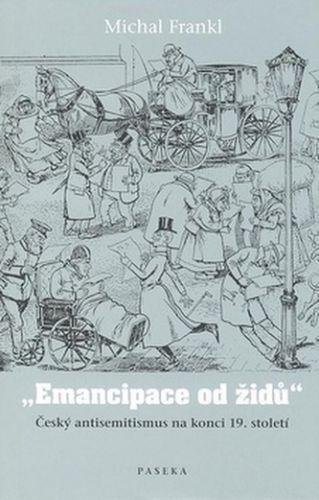"""Michal Frankl: \""""Emancipace od židů\"""" cena od 318 Kč"""