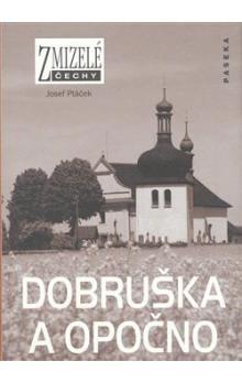 Josef Ptáček: Zmizelé Čechy - Dobruška a Opočno cena od 200 Kč