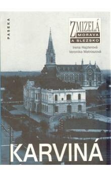 Irena Hajzlerová, Veronika Matroszová: Karviná cena od 203 Kč