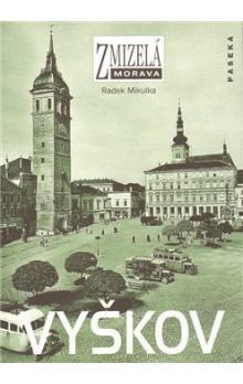 Radek Mikulka: Vyškov cena od 190 Kč