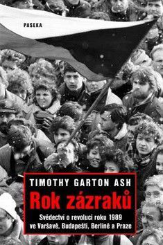 Timothy Garton Ash: Rok zázraků - Timothy Garton Ash cena od 195 Kč