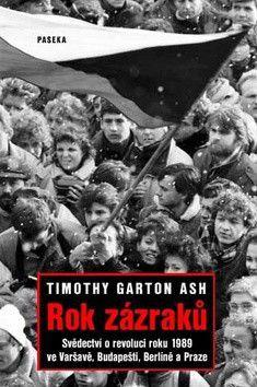 Timothy Garton Ash: Rok zázraků cena od 0 Kč