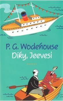 Pelham Grenville Wodehouse: Díky Jeevesi cena od 158 Kč