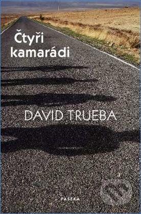 David Trueba: Čtyři kamarádi cena od 256 Kč