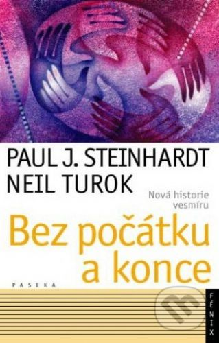Paul J. Steinhardt, Neil Turok: Bez počátku a konce cena od 185 Kč