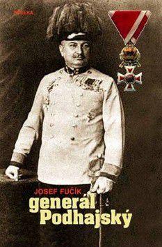 Josef Fučík: Generál Podhajský cena od 343 Kč