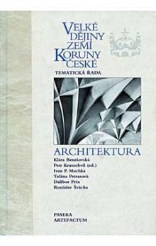 Kolektiv, Benešová Klára: Velké dějiny zemí Koruny české Architektura cena od 676 Kč