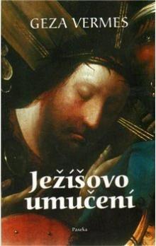 Geza Vermes: Ježíšovo umučení cena od 173 Kč