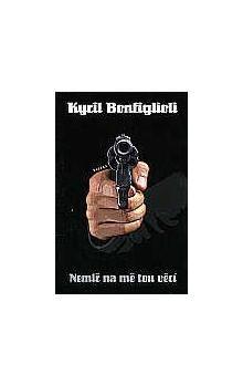 Kyril Bonfiglioli: Nemiř na mě tou věcí cena od 171 Kč