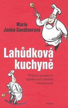 Marie Janků Sandtnerová: Lahůdková kuchyně cena od 239 Kč